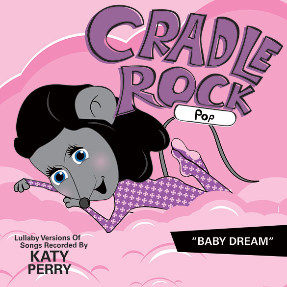 Lullaby Versions Of Songs Recorded By Katy Perry